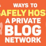 How to setup a PBN (Private Blog Networks) without Footprints